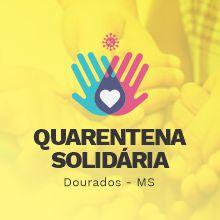 Quarentena Solidária - Dourados-MS